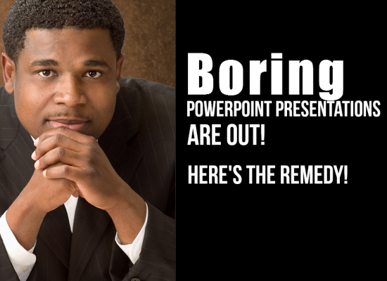 Boring Powerpoint Presentations are Out!